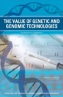 The Value of Genetic and Genomic Technologies : Workshop Summary - eBook