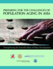 Preparing for the Challenges of Population Aging in Asia : Strengthening the Scientific Basis of Policy Development - eBook