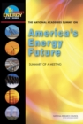 The National Academies Summit on America's Energy Future : Summary of a Meeting - eBook