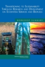 Transitioning to Sustainability Through Research and Development on Ecosystem Services and Biofuels : Workshop Summary - eBook