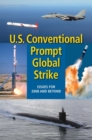U.S. Conventional Prompt Global Strike : Issues for 2008 and Beyond - eBook