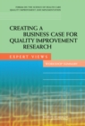 Creating a Business Case for Quality Improvement Research : Expert Views: Workshop Summary - eBook