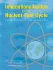 Internationalization of the Nuclear Fuel Cycle : Goals, Strategies, and Challenges - eBook