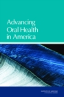 Advancing Oral Health in America - Book