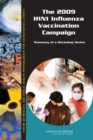 The 2009 H1N1 Influenza Vaccination Campaign : Summary of a Workshop Series - eBook