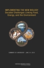 Implementing the New Biology : Decadal Challenges Linking Food, Energy, and the Environment: Summary of a Workshop, June 3-4, 2010 - eBook