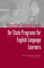 Allocating Federal Funds for State Programs for English Language Learners - eBook