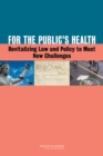 For the Public's Health : Revitalizing Law and Policy to Meet New Challenges - eBook