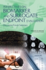 Perspectives on Biomarker and Surrogate Endpoint Evaluation : Discussion Forum Summary - eBook