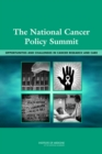 The National Cancer Policy Summit : Opportunities and Challenges in Cancer Research and Care - eBook