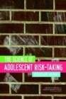 The Science of Adolescent Risk-Taking : Workshop Report - eBook