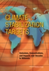 Climate Stabilization Targets : Emissions, Concentrations, and Impacts over Decades to Millennia - eBook