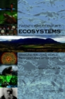 Twenty-First Century Ecosystems : Managing the Living World Two Centuries After Darwin: Report of a Symposium - eBook