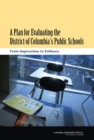 A Plan for Evaluating the District of Columbia's Public Schools : From Impressions to Evidence - eBook