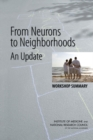 From Neurons to Neighborhoods : An Update: Workshop Summary - eBook
