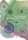 Nutrition and Traumatic Brain Injury : Improving Acute and Subacute Health Outcomes in Military Personnel - eBook