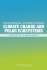 Frontiers in Understanding Climate Change and Polar Ecosystems : Report of a Workshop - eBook