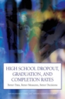 High School Dropout, Graduation, and Completion Rates : Better Data, Better Measures, Better Decisions - eBook