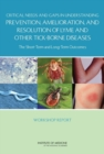 Critical Needs and Gaps in Understanding Prevention, Amelioration, and Resolution of Lyme and Other Tick-Borne Diseases : The Short-Term and Long-Term Outcomes: Workshop Report - Book
