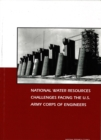 National Water Resources Challenges Facing the U.S. Army Corps of Engineers - eBook