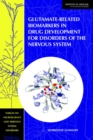 Glutamate-Related Biomarkers in Drug Development for Disorders of the Nervous System : Workshop Summary - eBook