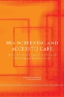 HIV Screening and Access to Care : Health Care System Capacity for Increased HIV Testing and Provision of Care - eBook