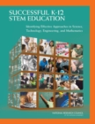 Successful K-12 STEM Education : Identifying Effective Approaches in Science, Technology, Engineering, and Mathematics - eBook