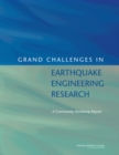 Grand Challenges in Earthquake Engineering Research : A Community Workshop Report - eBook
