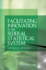 Facilitating Innovation in the Federal Statistical System : Summary of a Workshop - eBook