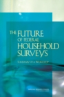 The Future of Federal Household Surveys : Summary of a Workshop - eBook
