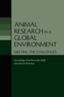 Animal Research in a Global Environment : Meeting the Challenges: Proceedings of the November 2008 International Workshop - eBook
