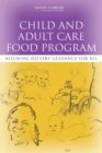 Child and Adult Care Food Program : Aligning Dietary Guidance for All - eBook