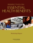 Perspectives on Essential Health Benefits : Workshop Report - eBook