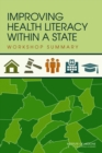 Improving Health Literacy Within a State : Workshop Summary - eBook