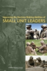 Improving the Decision Making Abilities of Small Unit Leaders - eBook