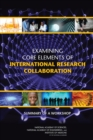 Examining Core Elements of International Research Collaboration : Summary of a Workshop - eBook