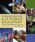 A Framework for K-12 Science Education : Practices, Crosscutting Concepts, and Core Ideas - Book
