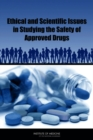 Ethical and Scientific Issues in Studying the Safety of Approved Drugs - eBook