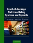 Front-of-Package Nutrition Rating Systems and Symbols : Promoting Healthier Choices - eBook