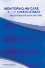 Monitoring HIV Care in the United States : Indicators and Data Systems - eBook