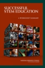 Successful STEM Education : A Workshop Summary - eBook
