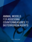 Animal Models for Assessing Countermeasures to Bioterrorism Agents - eBook