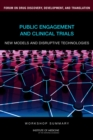 Public Engagement and Clinical Trials : New Models and Disruptive Technologies: Workshop Summary - eBook