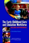 The Early Childhood Care and Education Workforce : Challenges and Opportunities: A Workshop Report - eBook