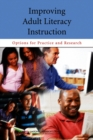 Improving Adult Literacy Instruction : Options for Practice and Research - eBook