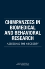 Chimpanzees in Biomedical and Behavioral Research : Assessing the Necessity - eBook