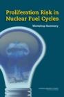 Proliferation Risk in Nuclear Fuel Cycles : Workshop Summary - eBook