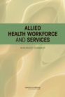 Allied Health Workforce and Services : Workshop Summary - eBook