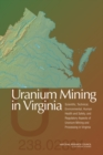 Uranium Mining in Virginia : Scientific, Technical, Environmental, Human Health and Safety, and Regulatory Aspects of Uranium Mining and Processing in Virginia - eBook