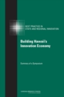 Building Hawaii's Innovation Economy : Summary of a Symposium - eBook